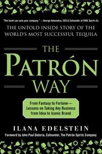 Book The Patron Way: From Fantasy to Fortune - Lessons on Taking Any Business From Idea to Iconic Brand… by Ilana Edelstein