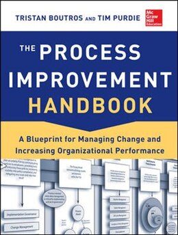Book The Process Improvement Handbook: A Blueprint for Managing Change and Increasing Organizational… by Tristan Boutros