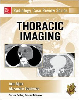 Book Radiology Case Review Series: Thoracic Imaging by Amr M. Ajlan