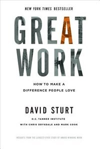 Book Great Work: How to Make a Difference People Love by David Sturt