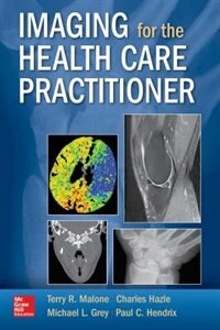 Book Imaging for the Health Care Practitioner by Terry R. Malone
