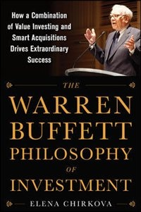 Book The Warren Buffett Philosophy of Investment: How a Combination of Value Investing and Smart… by Elena Chirkova