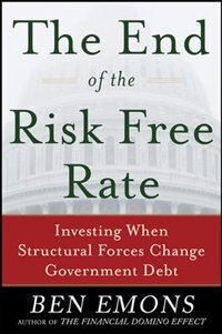 Book The End of the Risk-Free Rate: Investing When Structural Forces Change Government Debt: Investing… by Ben Emons