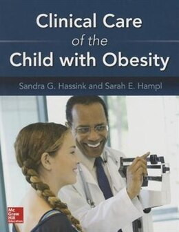 Book Clinical Care of the Child with Obesity: A Learner's and Teacher's Guide by Sandra Hassink