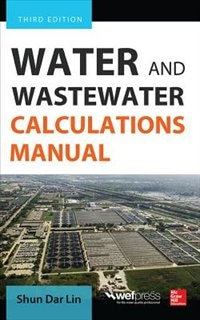 Book Water and Wastewater Calculations Manual, Third Edition by Shun Dar Lin