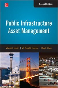 Book Public Infrastructure Asset Management, Second Edition by Waheed Uddin