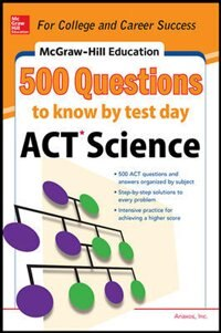 Book 500 ACT Science Questions to Know by Test Day by Anaxos, Inc.