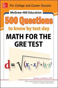 McGraw-Hill Education 500 Questions to Know by Test Day: Math for the GRE® Test