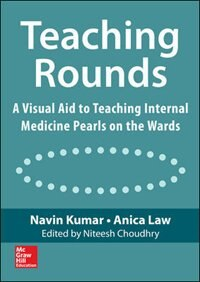 Book Teaching Rounds: A Visual Aid to Teaching Internal Medicine Pearls on the Wards by Navin Kumar