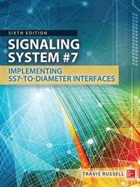 Book Signaling System #7, Sixth Edition by Travis Russell