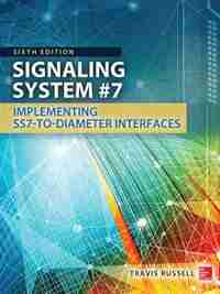 Signaling System #7, Sixth Edition by Travis Russell