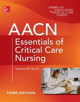 Book AACN Essentials of Critical Care Nursing, Third Edition by Suzanne Burns