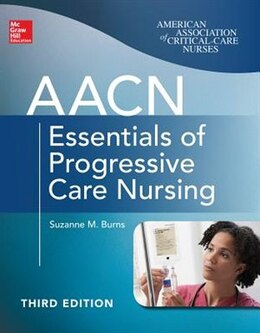 Book AACN Essentials of Progressive Care Nursing, Third Edition by Suzanne Burns