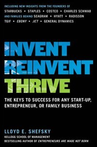Book Invent, Reinvent, Thrive: The Keys to Success for Any Start-Up, Entrepreneur, or Family Business by Lloyd Shefsky