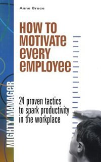 Book How to Motivate Every Employee by Anne Bruce