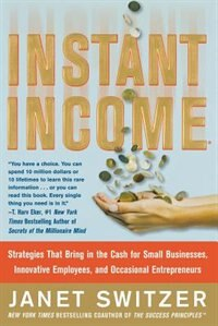 Book Instant Income: Strategies That Bring in the Cash by Janet Switzer