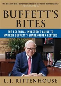 Book Buffett's Bites: The Essential Investor's Guide to Warren Buffett's Shareholder Letters by L.J. Rittenhouse