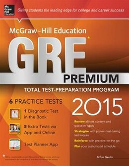 Book McGraw-Hill Education GRE Premium, 2015 Edition: Strategies + 6 Practice Tests + 2 Apps by Erfun Geula
