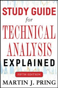 Book Study Guide for Technical Analysis Explained Fifth Edition by Martin J. Pring