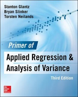 Book Primer  of Applied Regression & Analysis of Variance, Third Edition by Stanton A. Glantz