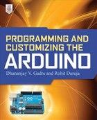Programming and Customizing the Arduino
