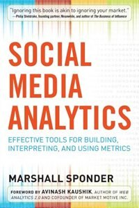 Book Social Media Analytics: Effective Tools for Building, Interpreting, and Using Metrics by Marshall Sponder