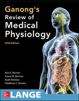 Book Ganong's Review of Medical Physiology, Twenty-Fifth Edition by Kim E. Barrett