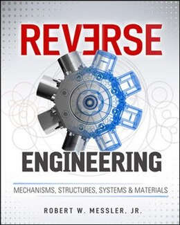 Book Reverse Engineering: Mechanisms, Structures, Systems & Materials by Robert Messler