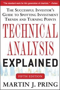 Book Technical Analysis Explained, Fifth Edition: The Successful Investor's Guide to Spotting Investment… by Martin J. Pring