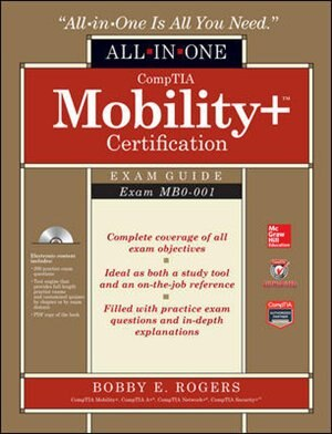 CompTIA Mobility+ Certification All-in-One Exam Guide (Exam MB0-001) by Bobby E. Rogers