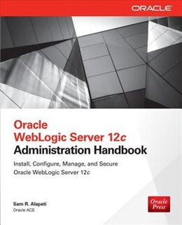 Book Oracle WebLogic Server 12c Administration Handbook by Sam R. Alapati