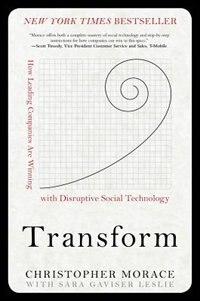 Book Transform: How Leading Companies are Winning with Disruptive Social Technology by Christopher Morace