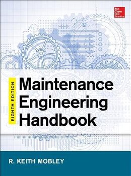 Book Maintenance Engineering Handbook, Eighth Edition by Keith Mobley