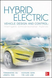 Book Hybrid Electric Vehicle Design and Control: Intelligent Omnidirectional Hybrids by Yangsheng Xu