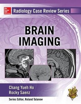 Book Radiology Case Review Series: Brain Imaging by Chang Ho