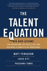Book The Talent Equation: Big Data Lessons for Navigating the Skills Gap and Building a Competitive… by Matt Ferguson