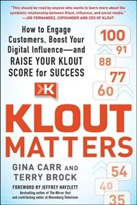Book Klout Matters: How to Engage Customers, Boost Your Digital Influence--and Raise Your Klout Score… by Gina Carr