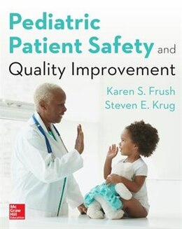 Book Pediatric Patient Safety And Quality Improvement by Karen Frush