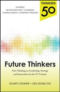 Book Thinkers 50: Future Thinkers: New Thinking on Leadership, Strategy and Innovation for the 21st… by Stuart Crainer