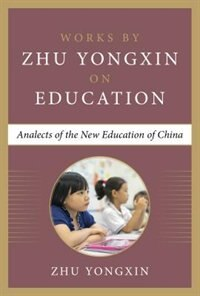 Book My Vision on Education (Works by Zhu Yongxin on Education Series) by Zhu Yongxin