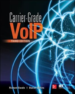 Book Carrier Grade Voice Over IP, Third Edition by Richard Swale