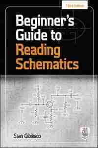 Beginner's Guide to Reading Schematics, Third Edition by Stan Gibilisco