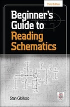 Beginner's Guide to Reading Schematics, Third Edition