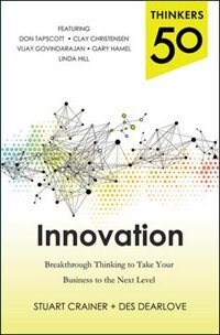 Book Thinkers 50 Innovation: Breakthrough Thinking to Take Your Business to the Next Level by Stuart Crainer