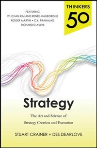 Book Thinkers 50 Strategy: The Art and Science of Strategy Creation and Execution by Stuart Crainer