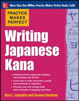 Book Practice Makes Perfect Writing Japanese Kana by Rita Lampkin