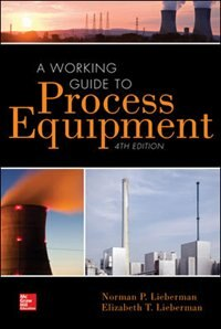 Book A Working Guide to Process Equipment, Fourth Edition by Norman Lieberman