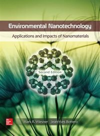 Book Environmental Nanotechnology: Applications and Impacts of Nanomaterials, Second Edition by Mark Wiesner