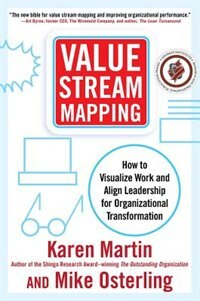 Book Value Stream Mapping: How to Visualize Work and Align Leadership for Organizational Transformation… by Karen Martin