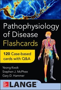 Book Pathophysiology of Disease: An Introduction to Clinical Medicine Flash Cards by Yeong Kwok